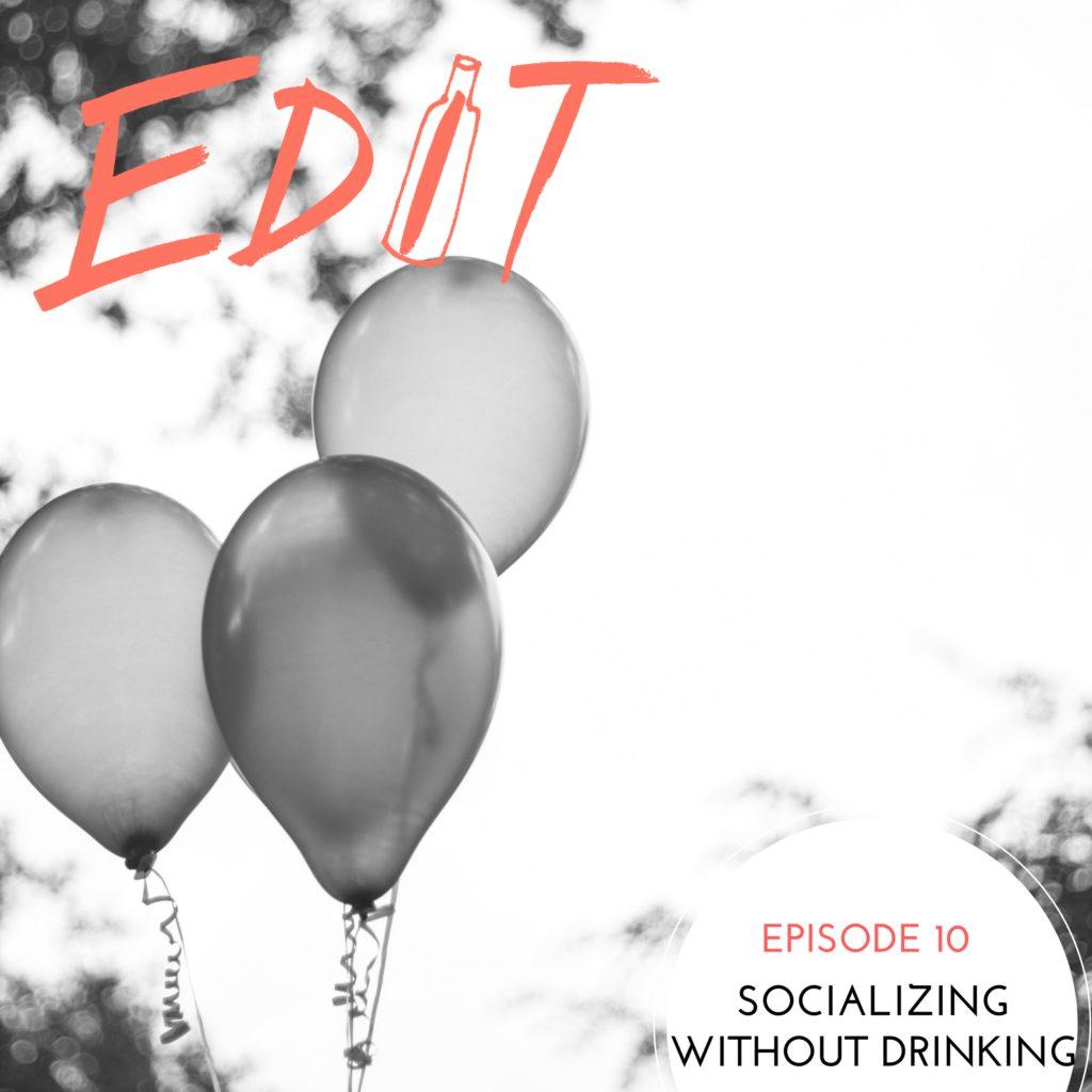 Episode 10 – Socializing Without Alcohol