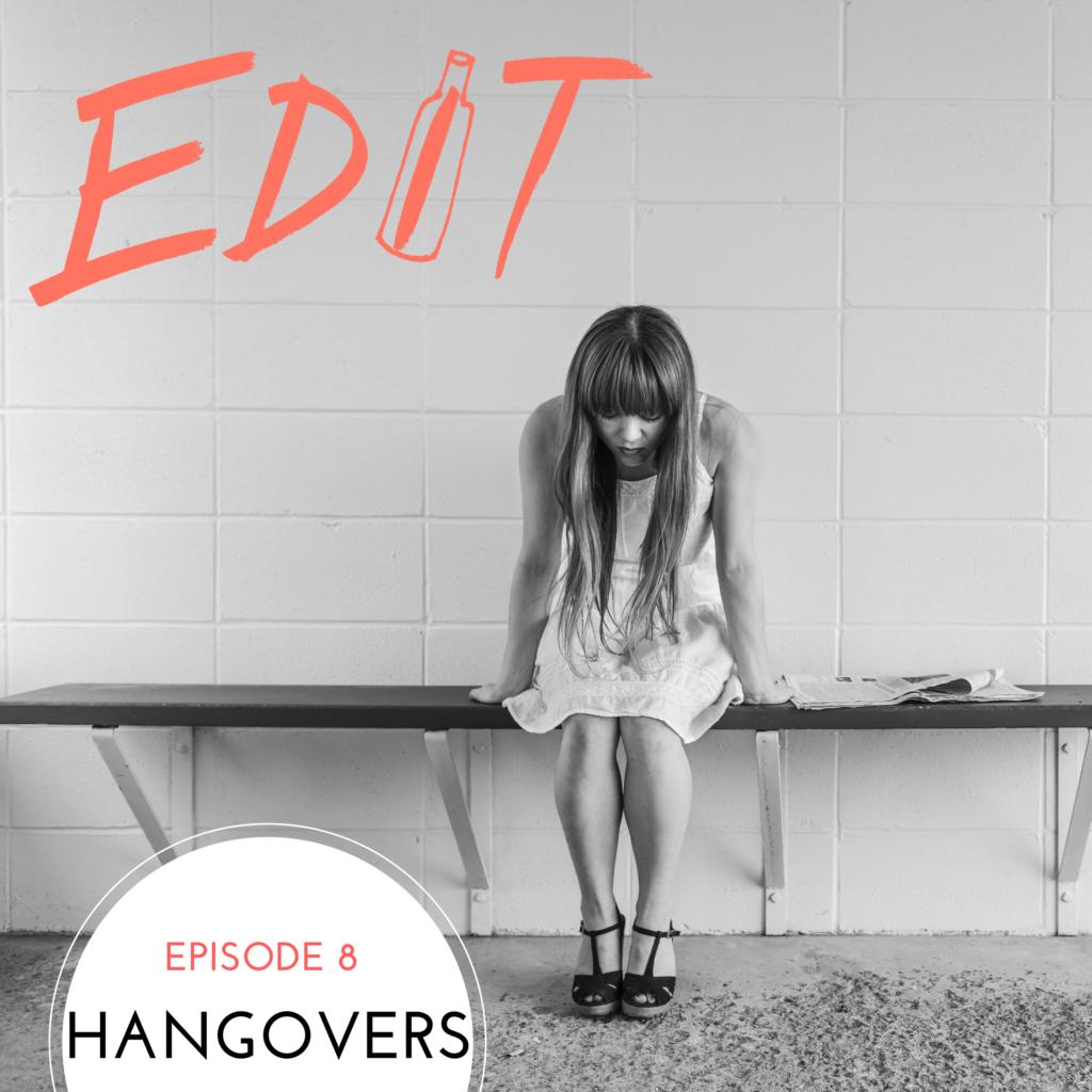 Episode 8 – Hangovers