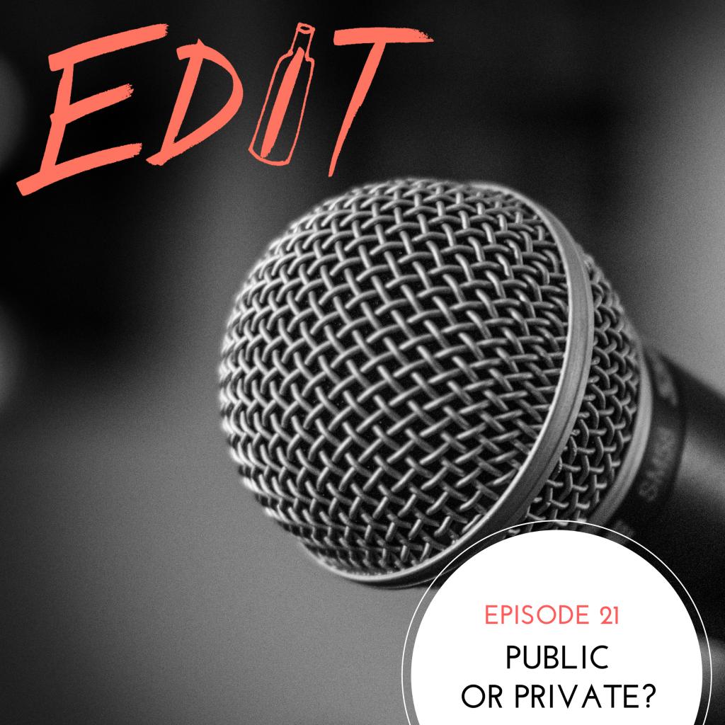 Episode 21 – Public Or Private?