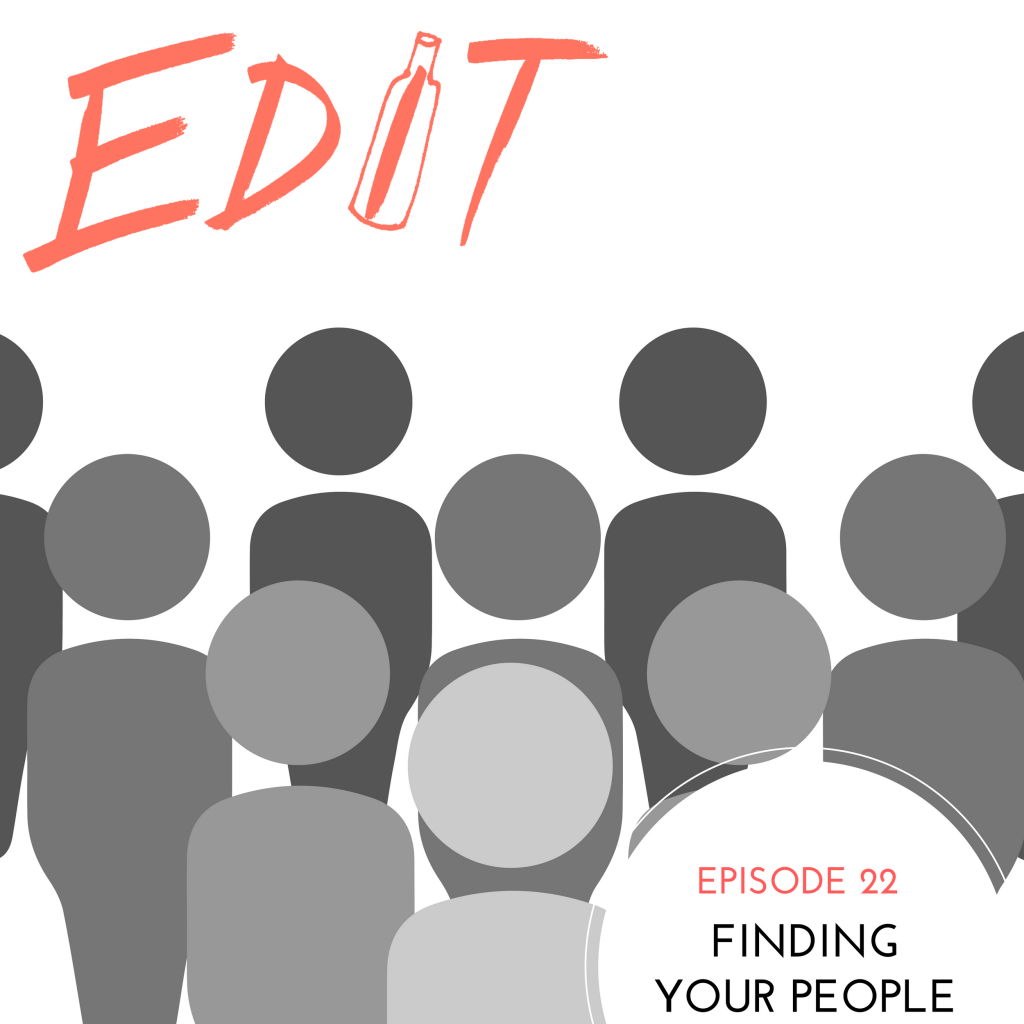 Episode 22 – Finding Your People