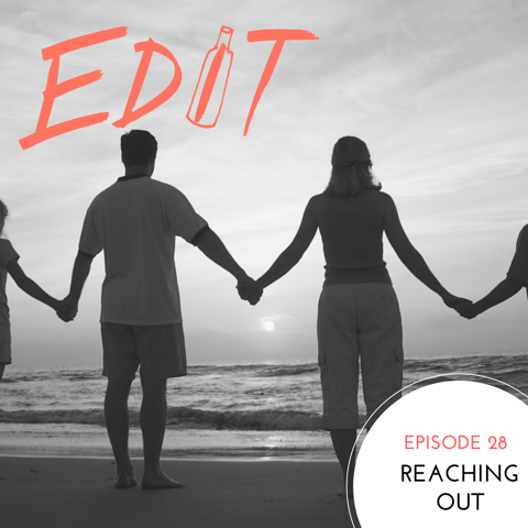 Episode 28 – Reaching Out