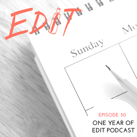 Episode 30 - One Year Of EDIT Podcast