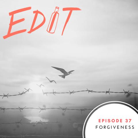 Episode 37 – Forgiveness