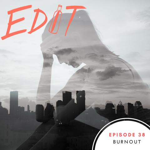 Episode 38 – Burnout
